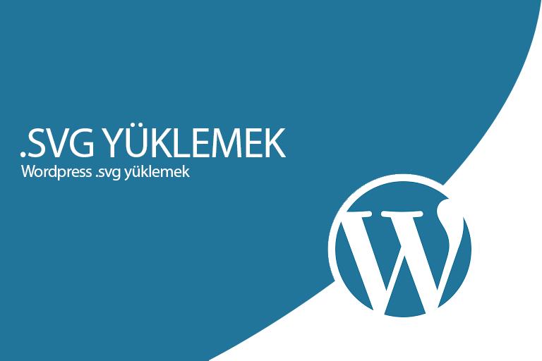 Wordpress .svg yüklemek