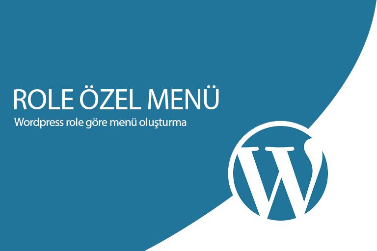 Wordpress role özel menü oluşturma
